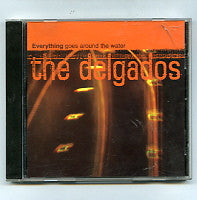 DELGADOS - Everything Goes Around The Water