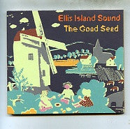 ELLIS ISLAND SOUND - The Good Seed