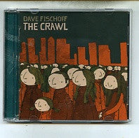 DAVE FISCHOFF - The Crawl