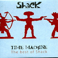 SHACK - Time Machine:  The Best Of Shack