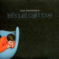 LISA STANSFIELD - Let's Just Call It Love