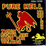 PURE HELL - These Boots Are Made For Walking / No Rules.