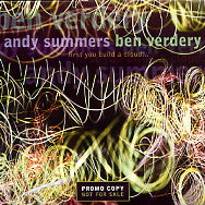 ANDY SUMMERS & BEN VERDERY - First You Build A Cloud...