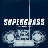 SUPERGRASS - Pumping On Your Stereo