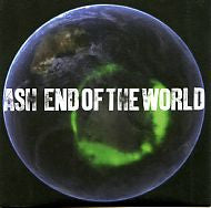 ASH - End Of The World