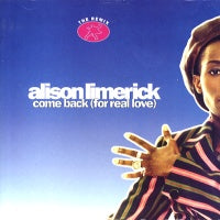 ALISON LIMERICK - Come Back (for real love) / Where Love Lives