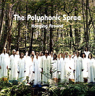 POLYPHONIC SPREE - Hanging Around