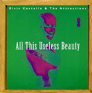 ELVIS COSTELLO AND THE ATTRACTIONS - All This Useless Beauty