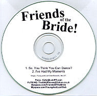 FRIENDS OF THE BRIDE - So, You Think You Can Dance?