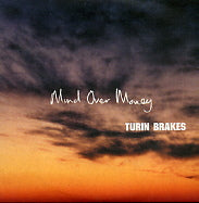 TURIN BRAKES - Mind Over Money
