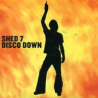 SHED SEVEN - Disco Down