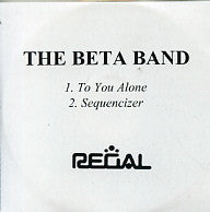 BETA BAND - To You Alone / Sequinsizer