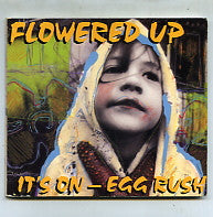 FLOWERED UP - It's On - Egg Rush