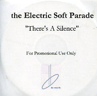 ELECTRIC SOFT PARADE - There's A Silence