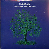 NICK DRAKE - The Pick Of The Fruit Tree