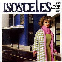 ISOSCELES - Get Your Hands Off