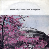ECHO AND THE BUNNYMEN - Never Stop / Heads Will Roll