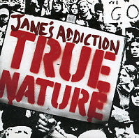 JANE'S ADDICTION - True Nature
