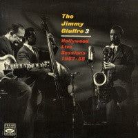 JIMMY GIUFFRE 3 - Hollywood Live Sessions 1957-58