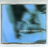 JANE WEAVER - Cupboard Love