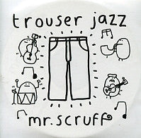 MR. SCRUFF - Trouser Jazz