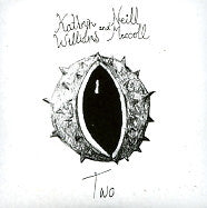 KATHRYN WILLIAMS & NEILL MACCOLL - Two