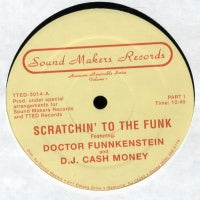 DOCTOR FUNNKENSTEIN AND D.J CASH MONEY - Scratchin' To The Funk