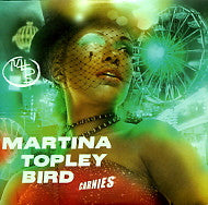 MARTINA TOPLEY-BIRD - Carnies
