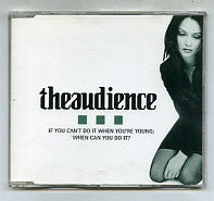 THEAUDIENCE - If You Can't Do It When You're Young...