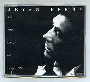 BRYAN FERRY - Will You Still Love Me Tomorrow