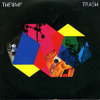 THE WHIP - Trash