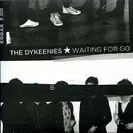 THE DYKEENIES - Waiting For Go