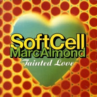 SOFT CELL - Tainted Love '91