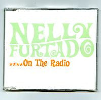 NELLY FURTADO - ....On The Radio