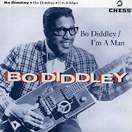 BO DIDDLEY - Bo Diddley / I'm A Man