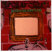BLAH BLAH BLAH - Death To The Indie Disco