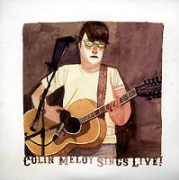 COLIN MELOY - Sings Live!