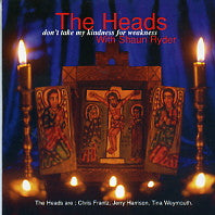 THE HEADS w/ SHAUN RYDER - Don't Take My Kindness For Weakness