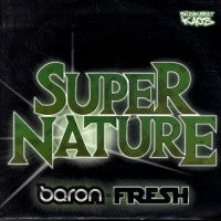 BARON VERSUS FRESH - Supernature / The Shakedown