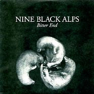NINE BLACK ALPS - Bitter End