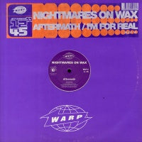 NIGHTMARES ON WAX - Aftermath / I'm For Real