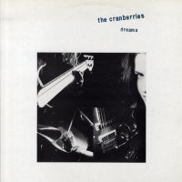 THE CRANBERRIES - Dreams
