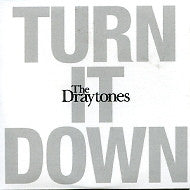 THE DRAYTONES - Turn It Down