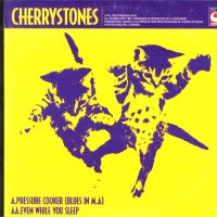 CHERRYSTONES - Pressure Cooker (Blues In M.A) / Even While You Sleep