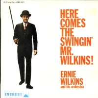 ERNIE WILKINS AND HIS ORCHESTRA - Here Comes The Swingin' Mr.Wilkins!