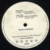 MARK SUMMERS - Melt Your Body / Your Love Is Mixed