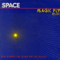 SPACE (70S) - Magic Fly (Remix) / Carry On, Turn Me On (Remix)
