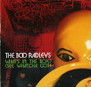 BOO RADLEYS - What's In The Box? (See Whatcha Got)