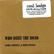 ISOBEL CAMPBELL & MARK LANEGAN - Who Built The Road