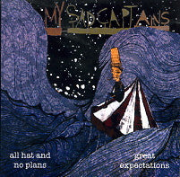 MY SAD CAPTAINS - All Hat And No Plans / Great Expectations